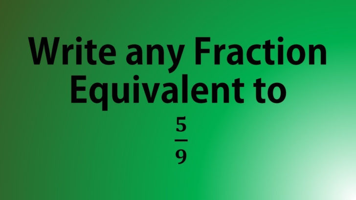 5/9 Equivalent Fractions