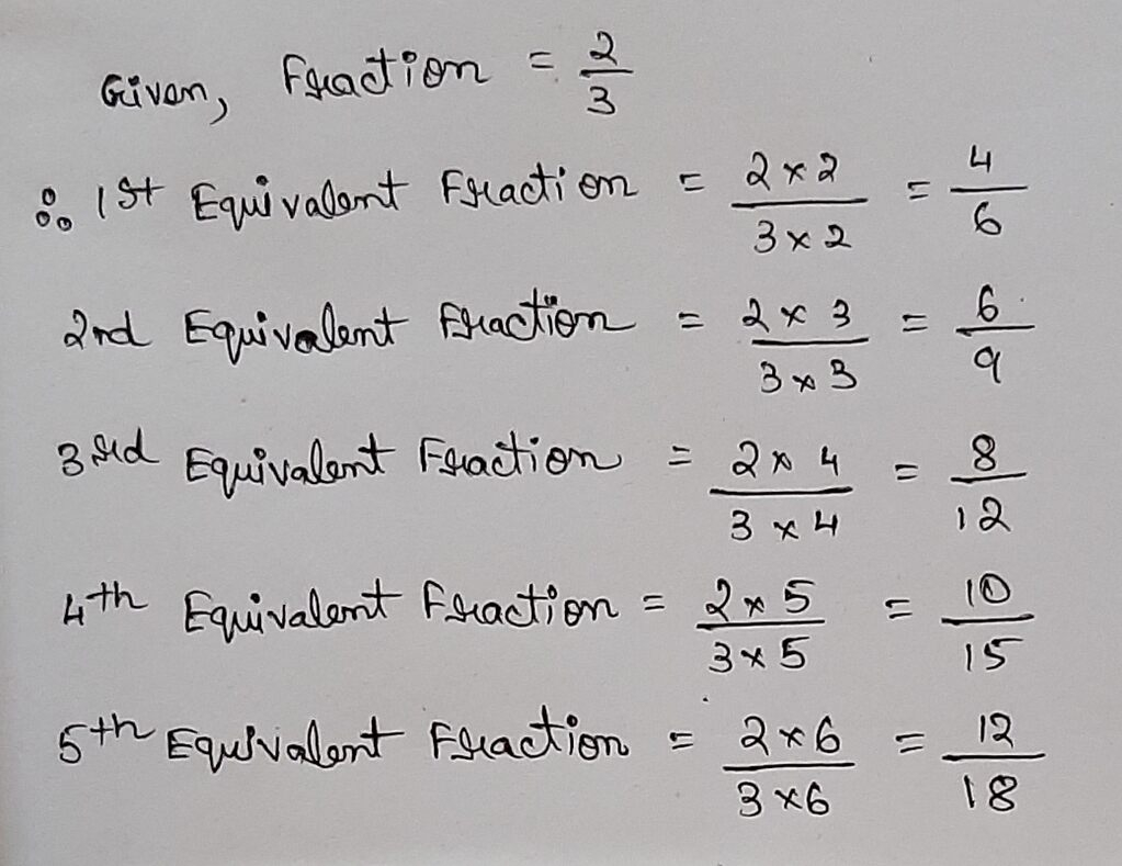 Write Five Equivalent Fractions Of 2 3 Math Fractions